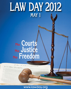 Law Day - May 1, 2012. No courts, no justice, no freedom.